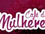 2018/Março-Café das Mulheres